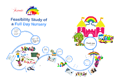 Copy of Feasibility Study of a Full Day Nursery 2015