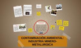 CONTAMINACION AMBIENTAL: INDUSTRIA MINERO-METALURGICA