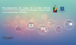 Salud Mental: Contextualización de ámbitos de atención, la r