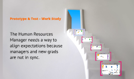 Prototype & Test – Work Study