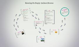 Running On Empty- Jackson Browne