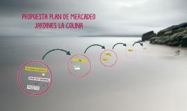 PROPUESTA PLAN DE MERCADEO JARDINES LA COLINA