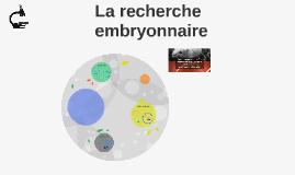 La recherche embryonnaire