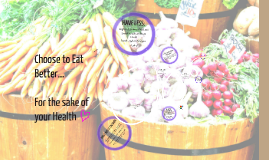 Choose to Eat Better...for your Health