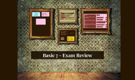 Basic 7- Exam Review