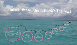 The Pearl Introduction- John Steinbeck
