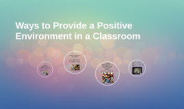 Ways to Provide a Positive Environment in a Classroom