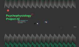 Copy of Psychophysiology Project
