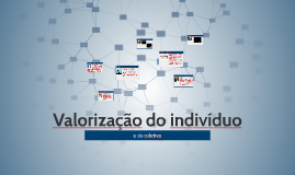 Valorização do indivíduo e do coletivo
