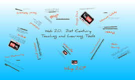 Web 2.0:  21st Century Teaching and Learning Tools