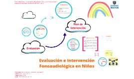 Evaluación e Intervención Fonoaudiológica