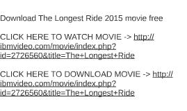 download the longest ride 2015 movie free by jessica gonzalez on prezi