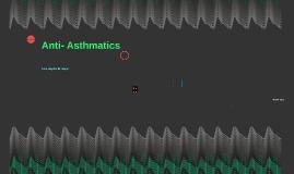 Anti- Asthmatics
