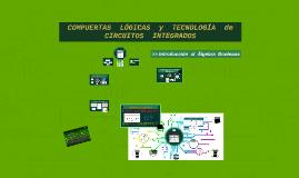>> COMPUERTAS LÓGICAS y TECNOLOGÍA DE CIRCUITOS INTEGRADOS