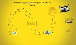 Control Y Seguridad Del Transporte Terrestre De Carga