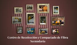 Centro de Recolección y Compactado de Fibra Secundaría