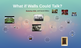 What if Walls Could Talk?