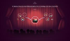 5 PRINCIPALES MOTIVADORES DE COMPRA DE UN CLIENTE