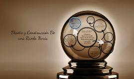 Copy of Diseño y Construcción De una Rueda Noria