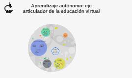 Aprendizaje autónomo: eje articulador de la educación virtua