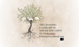 THE CHANGING LANDSCAPE OF SPECIAL EDUCATION