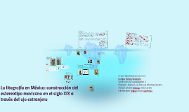 Copy of La litografía en México: construcción del estereotipo mexica