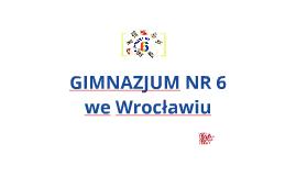 GIMNAZJUM NR 6 WROCLAW, r. szk. 2015/2016