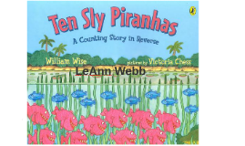 Ten Sly Piranhas