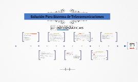 Solución para Sistema de Telecomunicaciones