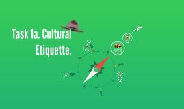 Task 1a. Cultural Etiquette.