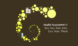 Health Assessment of Skin, Hair, Nails, Eyes, Ears, Nose, Th