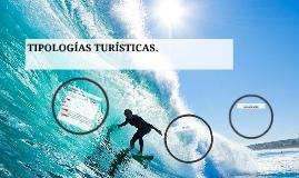 TIPOLOGÍAS TURÍSTICAS.