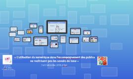 «L'utilisation du numérique dans l'accompagnement des publics  ne maîtrisant pas les savoirs de base», 5 et 6 décembre 2018 à Nice