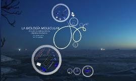Copy of La Biología Molecular Aplicada al Análisis de los Líquidos Biológicos