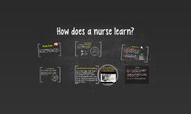 How does a nurse learn?