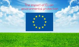 The impact of EU on environmental protection