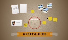 WHY GIRLS WILL BE GIRLS