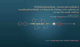 Multidisciplinaridade, interdisciplinaridade e transdiscipli