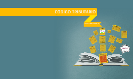 Copy of Titulo Preliminar - Codigo Tributario
