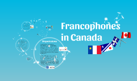 Copy of Francophones in Canada