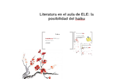 Literatura en el aula de ELE: la posibilidad del haiku
