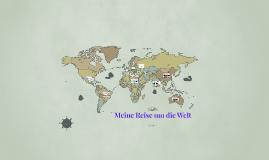 Meine Reise um die Welt