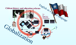 Globalization, Chile and ELT