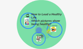 How to Lead a Healthy Life.