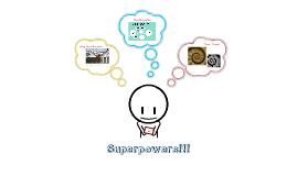 Superpowers Presentation