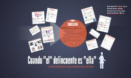 Copy of Cuando ''el'' delincuente es ''ella''