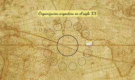 Organizacion argentina en el siglo XX