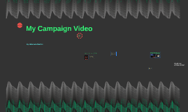 5 Reasons Behind my Campaign Video