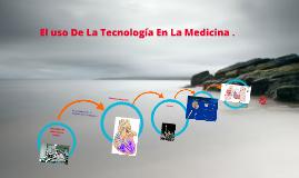 Copy of Aparatos tecnológicos Utilizados En La Medicina .