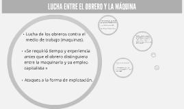 LUCHA ENTRE EL OBRERO Y LA MÁQUINA